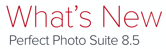 Perfect Photo Suite 8.5 whats new review