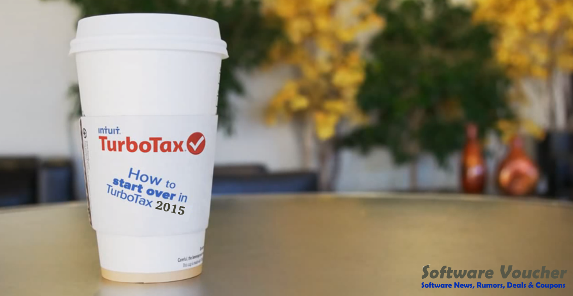 how to start over in turbotax 2015